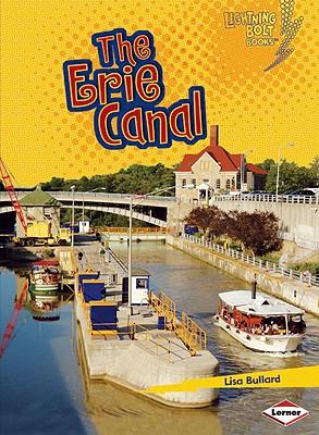 The Erie Canal By Bullard, Lisa