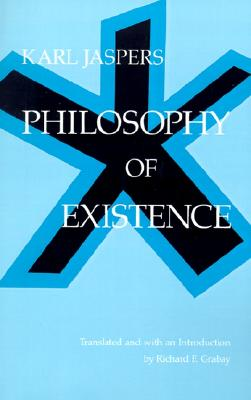 Philosophy of Existence By Jaspers, Karl/ Grabau, Richard F.